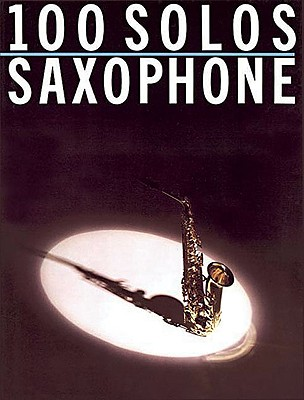 One Hundred Solos Saxophone